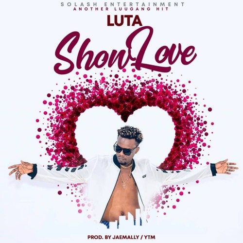 Luta – Show Love (Prod. by JaeMally & YTM)