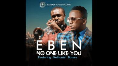 Photo of Get Lyrics : Eben – No One Like You Ft Nathaniel Bassey