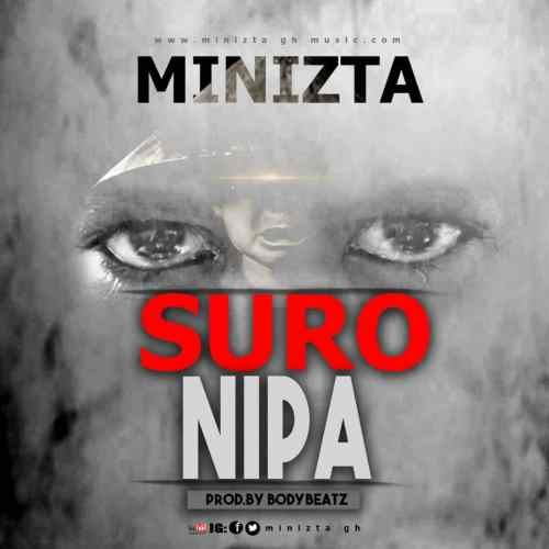 Minizta - Suro Nipa (Prod By Bodybeatz)