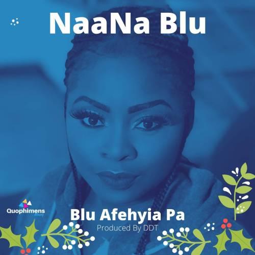 NaaNa Blu - Blu Afehyia Pa (Prod By DDT)