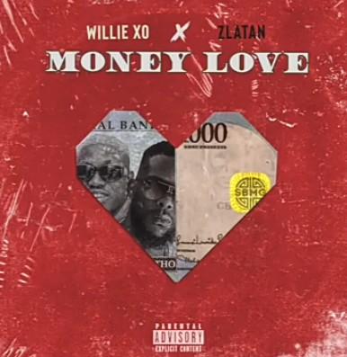 Willie XO x Zlatan – Money Love