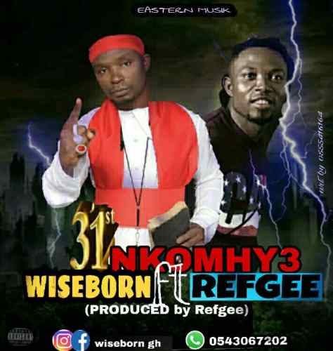 Wiseborn Ft Refgee - 31st Nkomhy3 (Prod By Refgee)