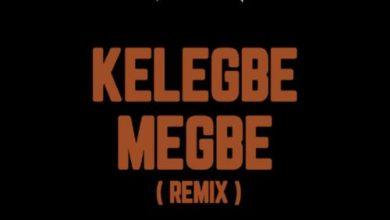 Photo of DJ Tunez x Adekunle Gold – Kelegbe Megbe (Remix)
