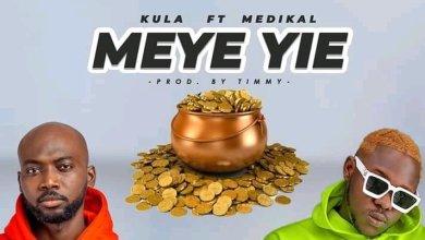 Photo of Kula Ft Medikal – Meye Yie (Prod By Timmy)