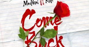 Medikal Ft Kidi – Come Back (Prod By MOG)