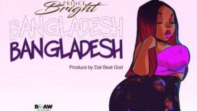 Prince Bright – Bangladesh (Prod By DatBeatGod)