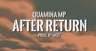Quamina MP – After Return (Prod By MOG)