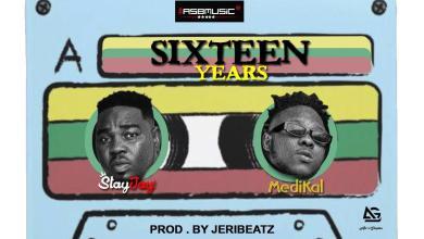 Photo of Stay Jay Ft Medikal – Sixteen Years (Prod By Jeribeatz)