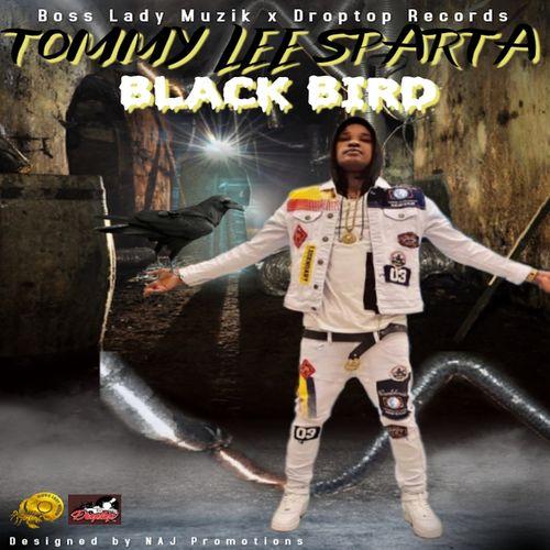 Tommy Lee Sparta – Black Bird (Prod. By Boss Lady Muzik)