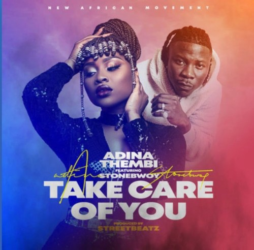 Adina Ft Stonebwoy – Take Care Of You