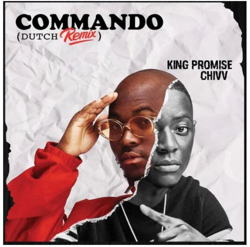 King Promise Ft. Chivv – Commando (Remix)
