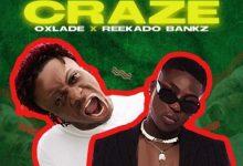 Photo of Oxlade x Reekado Banks – Craze (Official Video)