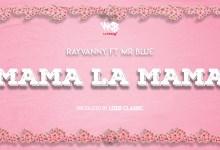 Photo of Rayvanny Ft Mr Blue – Mama La Mama