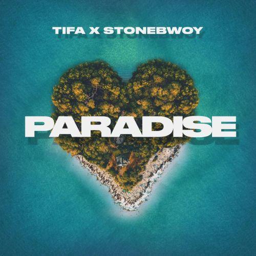 Tifa Ft Stonebwoy – Paradise (Prod. By Dre Day)