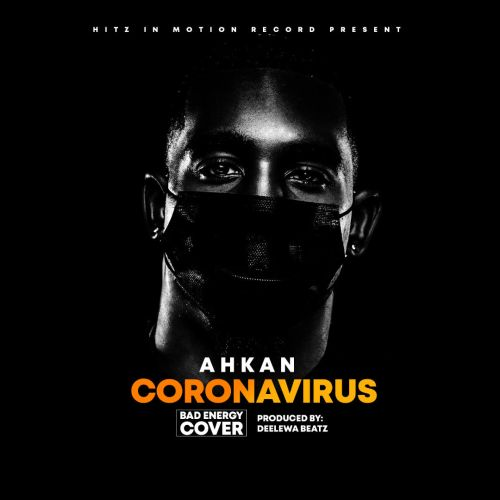 Ahkan Ruff N Smooth - Corona Virus