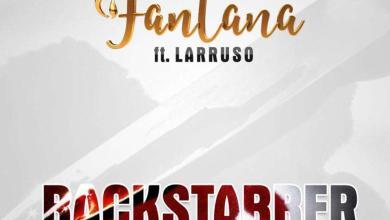 Photo of Fantana Ft Larruso – BackStabber (Prod. By Mix Master Garzy)