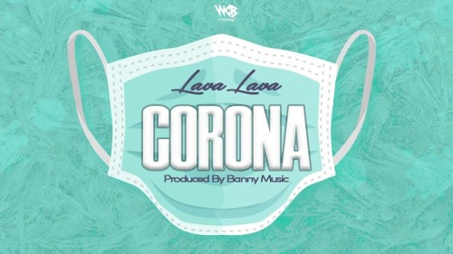 Lava Lava – Corona (Prod. By Banny Music)
