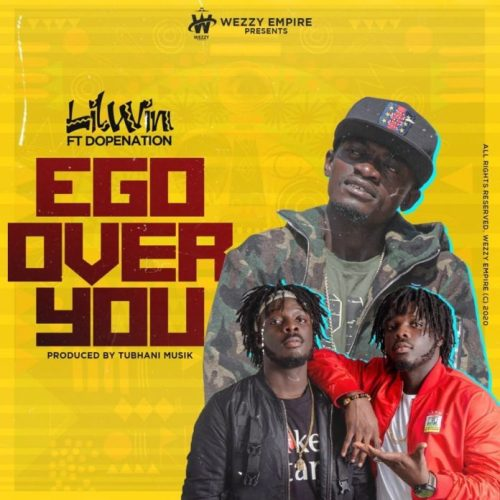 Lil Win Ft DopeNation – Ego Over You (Prod By Tubhani Musik)