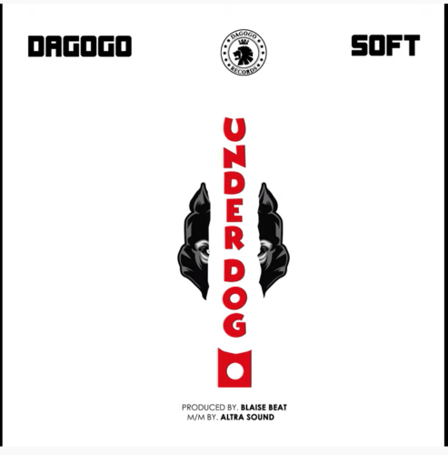 Soft x Dagogo – Underdog