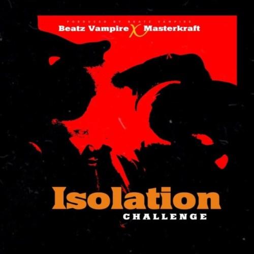 Beatz Vampire x Masterkraft – Isolation (Challenge)