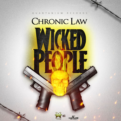 Chronic Law – Wicked People (Prod By Quantanium Records)
