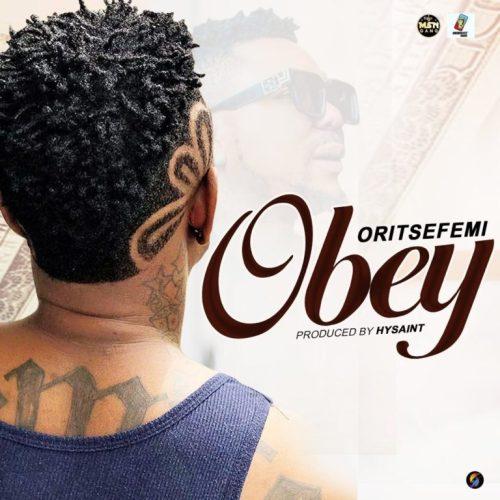 Oritse Femi – Obey (Prod. By HySaint)