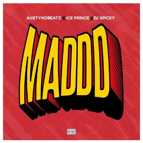Austynobeatz Ft Ice Prince x DJ Spicey – Maddd