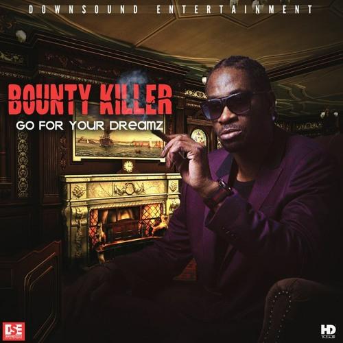 Bounty Killer – Go For Your Dreamz