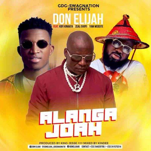 Don Elijah Ft Zeal VVIP x Kofi Kinaata - Alanga Joah