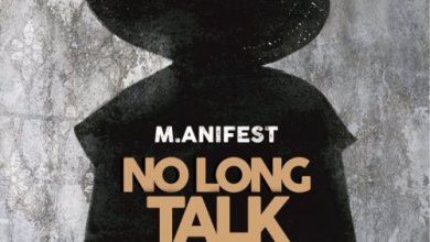 Photo of M.anifest – No Long Talk Lyrics