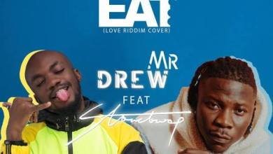 Photo of Mr. Drew – Eat Ft Stonebwoy (Prod By Kweku Bills & DatBeatGod)