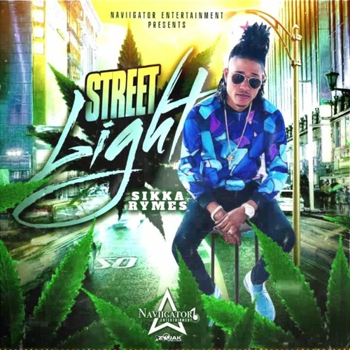 Sikka Rymes – Street Light (Great Standards Riddim)