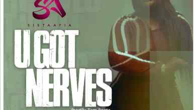 Photo of Sista Afia – U Got Nerves (Prod. By Tom Beatz)