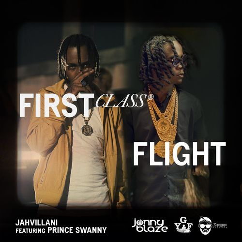 Jahvillani Ft Prince Swanny – First Class Flight