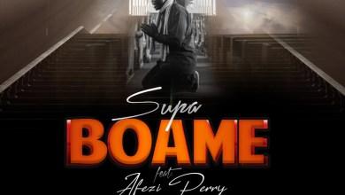 Photo of Supa Ft Afezi Perry – Boame (Prod By Willisbeatz)