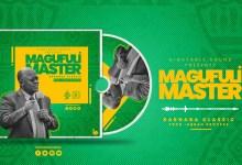 Photo of Barnaba Classic – Magufuli Master