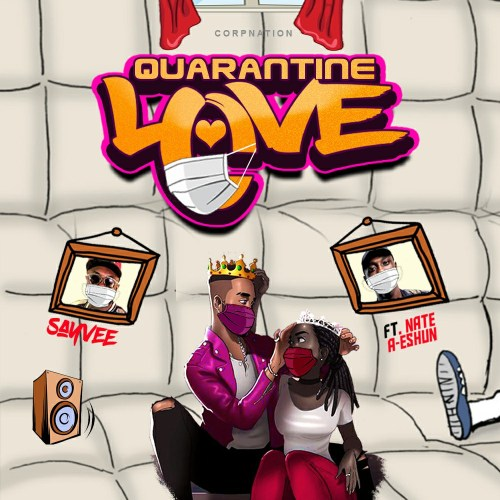 Sayvee Ft Nate A-Eshun - Quarantine Love