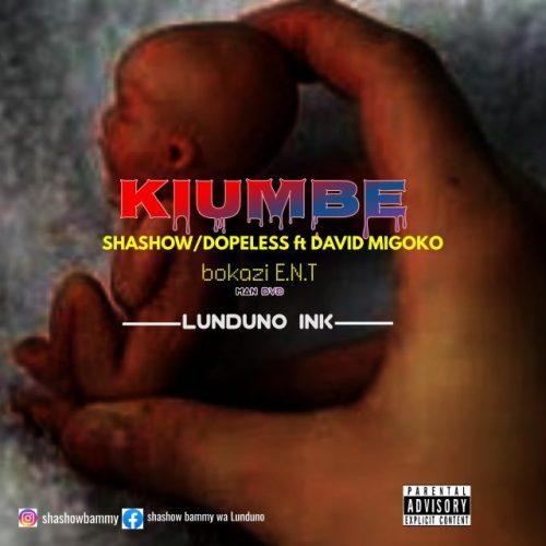 Shashow Ft. David Migoko – Kiumbe