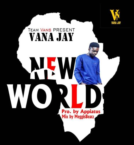 Vana Jay - New World (Prod By Appiatus)