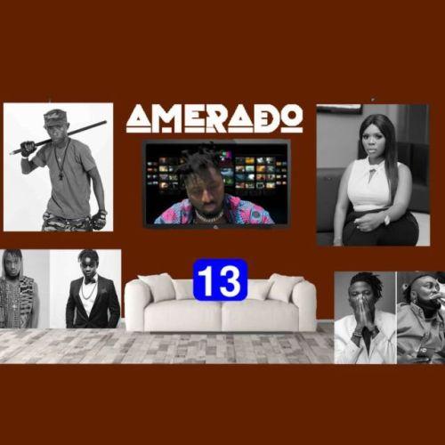 Amerado – Yeete Nsem (Episode 13) Ft. Clemento Suarez
