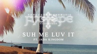 Photo of Popcaan – Suh Me Luv It Ft Jada Kingdom