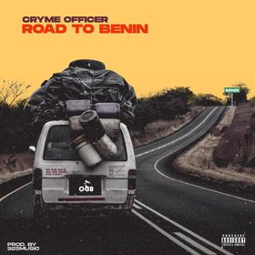 Cryme Officer – Road To Benin (Prod By 925Music)