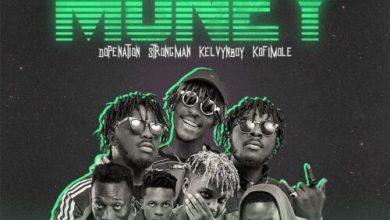 Tubhani Muzik – Money Ft Strongman x Kelvynboy x Kofi Mole & DopeNation