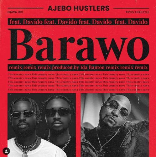 Ajebo Hustlers – Barawo (Remix) Ft Davido