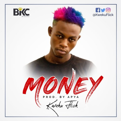 Kweku Flick – Money (Prod By Apya)