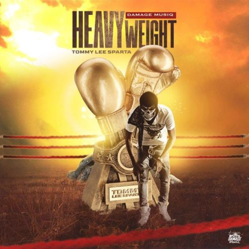 Tommy Lee Sparta – Heavyweight (Prod By Damage Musiq)