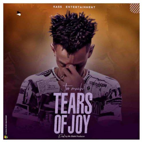 Too Much – Tears Of Joy