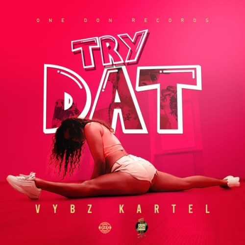 Vybz Kartel – Try Dat (Prod By One Don Records)