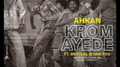 Photo of Ahkan Ft Medikal & Yaw Tog – Krom Ay3d3 (Prod By Atown TSB)
