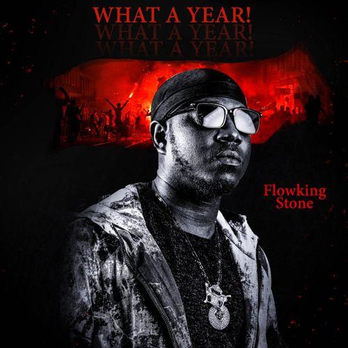 Flowking Stone – What A Year (Prod By Ivan Beatz)